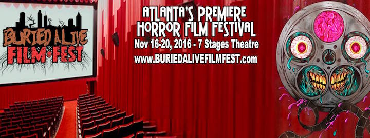 A Lot More Fear and Loathing: 2016 Buried Alive Film Festival Expands to Five Days of the Best Global, US and Local Indie Horror!